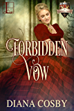 Forbidden Vow (The Forbidden Series Book 3)