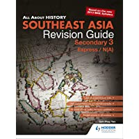 All About History: Southeast Asia Revision Guide Secondary 3 (E/NA)