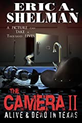 The Camera II: Alive & Dead in Texas Kindle Edition