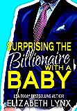 Surprising the Billionaire with a Baby (Blue Ridge Mountain Billionaires Book 2)