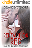 Redemption Red: (A Hot Military Hero Romance) (Wine Country Romance Book 2)