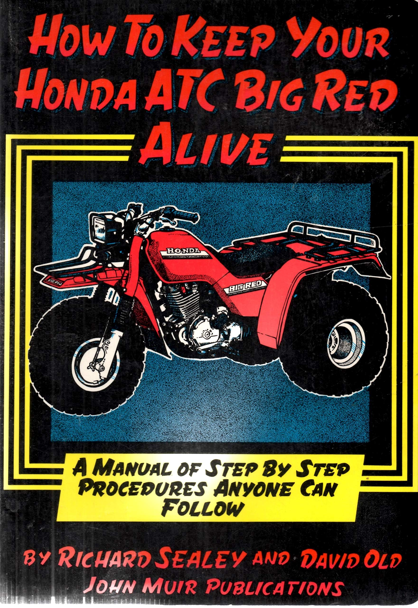 How to Keep Your Honda Atc Big Red Alive: A Manual of Step by Step  Procedures Anyone Can Follow: Richard Sealey, David Old: 9780912528458:  Books - Amazon.ca