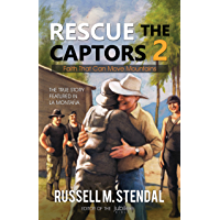 Rescue the Captors 2: Faith That Can Move Mountains