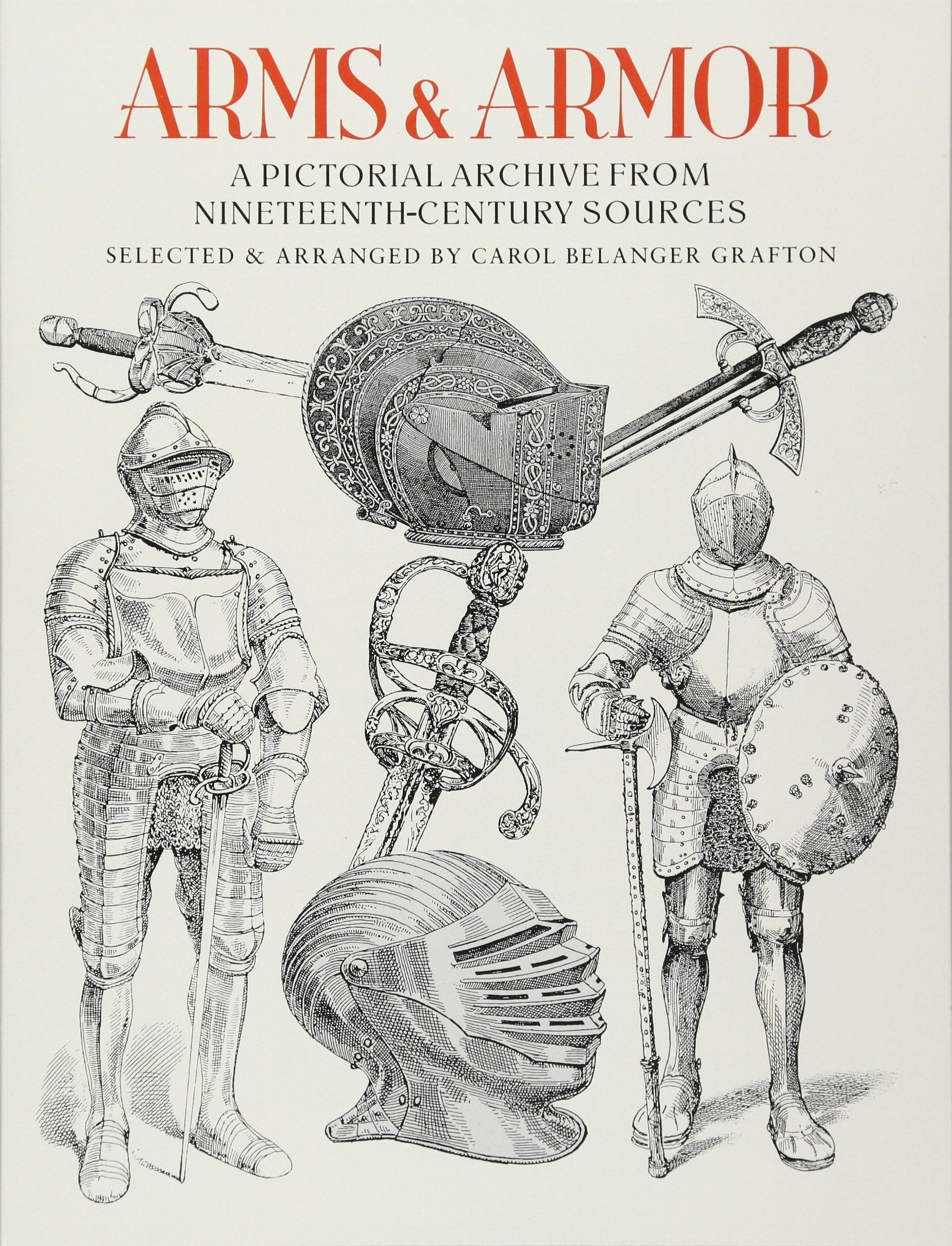 Arms and Armor: A Pictorial Archive from Nineteenth-Century Sources ...