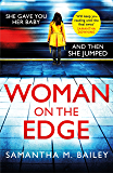 Woman on the Edge: An emotional, hold-your-breath psychological thriller