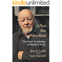 After the Absolute: The Inner Teachings of Richard Rose