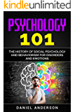 Psychology 101: The History оf Social Pѕусhоlоgу and Behaviorism for Disorders and Emotions (Mastery Emotional Intelligence and Soft Skills Book 6) (English Edition)