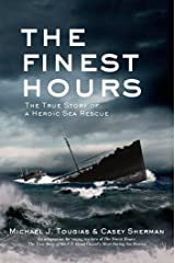 The Finest Hours (Young Readers Edition): The True Story of a Heroic Sea Rescue (True Rescue Series) Kindle Edition