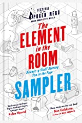 The Element in the Room: Science-y Stuff Staring You in the Face Kindle Edition