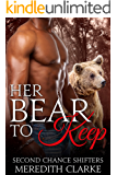 Her Bear to Keep (BBW Paranormal Shapeshifter Romance) (Second Chance Shifters)
