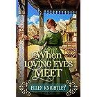 When Loving Eyes Meet: A Historical Western Romance Book
