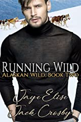 Running Wild (Alaskan Wild Book 2) Kindle Edition