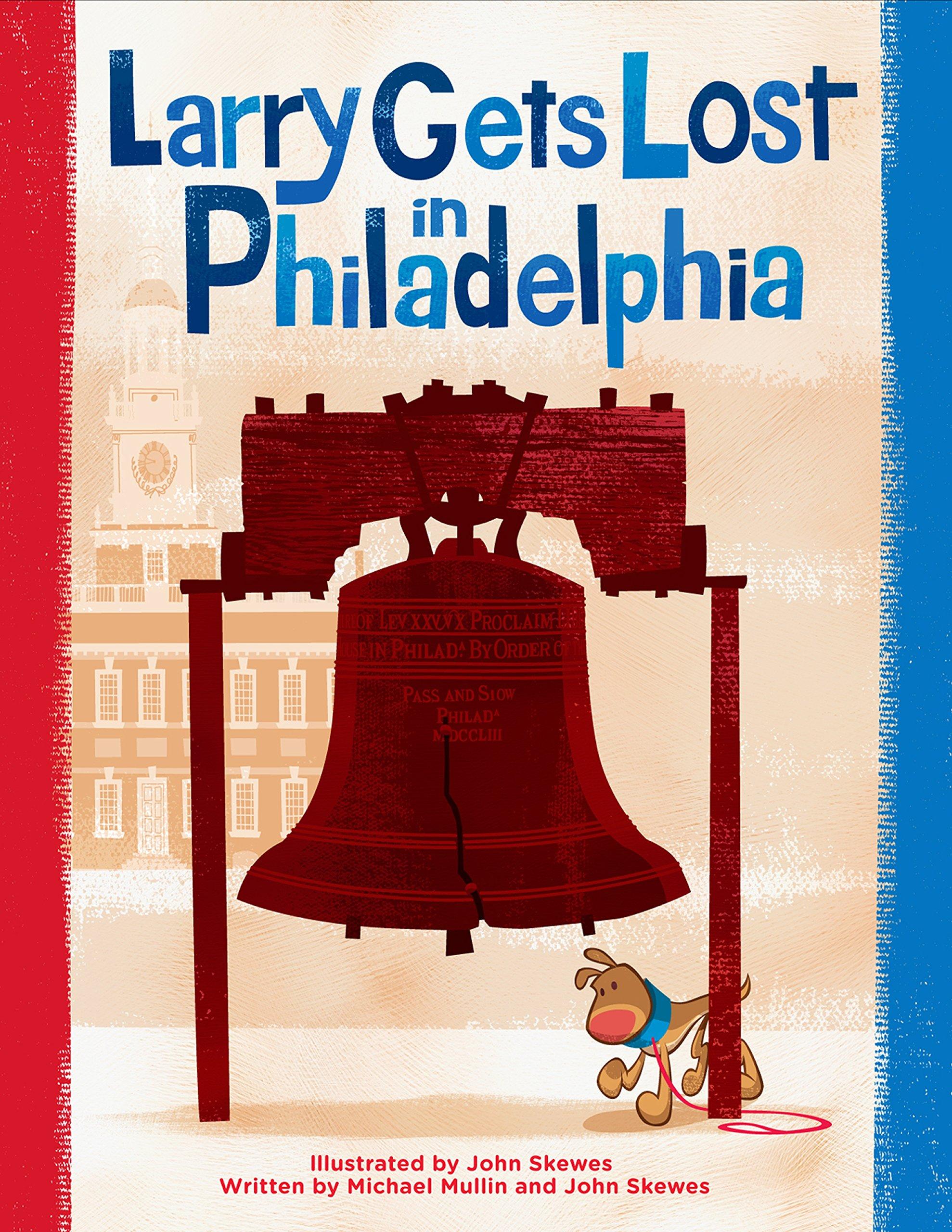 Larry Gets Lost in Philadelphia: Skewes, John, Mullin, Michael ...
