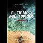 El tiempo que tuvimos (Hugo Vallejo nº 2) (Spanish Edition)