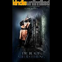 Die blaue Auferstehung: Zombie - Thriller (German Edition)