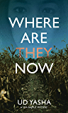 Where Are They Now: An addictive crime thriller set in India (The Siya Rajput Mysteries Book 1)
