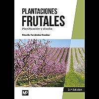 Plantaciones frutales. Planificación y diseño