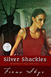 Silver Shackles (Revelations Trilogy Book 2)
