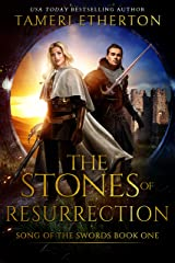 The Stones of Resurrection (Song of the Swords Book 1) Kindle Edition
