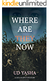 Where Are They Now (The Siya Rajput Mysteries Book 1)