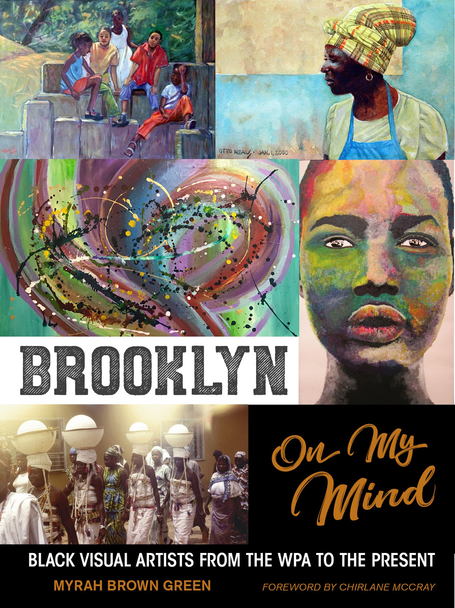 Brooklyn on My Mind: Black Visual Artists from the WPA to the Present by Schiffer