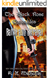 The Black Rose Chronicles, Battle and Betrayal: Book 3