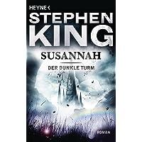 Susannah: Roman (Der Dunkle Turm, Band 6)