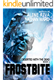 Frostbite (Deserted with the Dead Book 1)