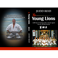 The Young Lions: 1,000 Days of Training Under a Karate Legend and the 100-Man Kumite (English Edition)