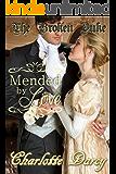 The Broken Duke: Mended by Love (Clean and Wholesome Regency Romance) (Regency Romantic Dreams Book 1)