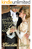 The Broken Duke: Mended by Love (Clean and Wholesome Regency Romance) (Regency Romantic Dreams Book 1)