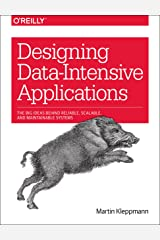 Designing Data-Intensive Applications: The Big Ideas Behind Reliable, Scalable, and Maintainable Systems Paperback