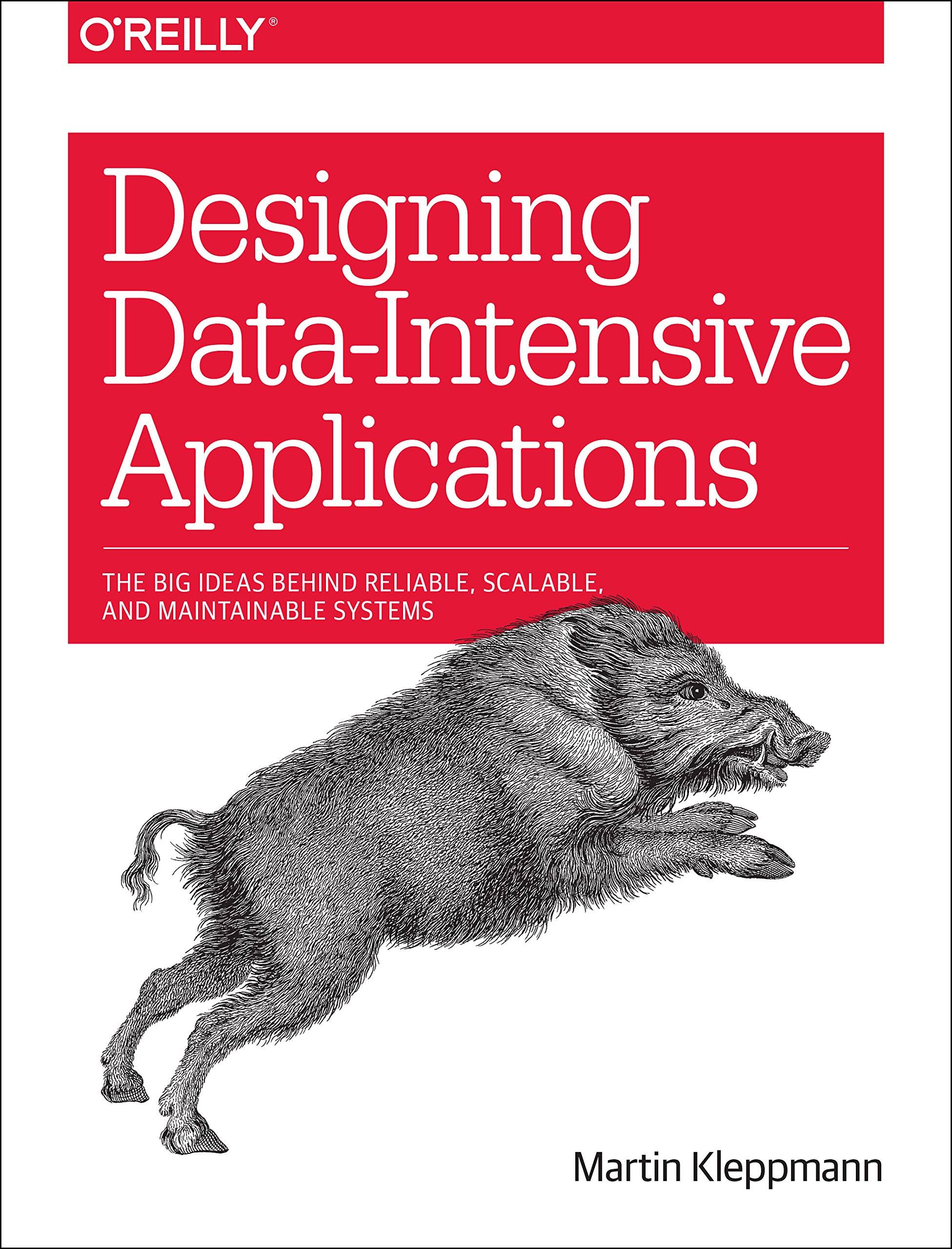 Designing Data Intensive Applications The Big Ideas Behind Reliable Scalable And Maintainable Systems Kleppmann Martin 9781449373320 Amazon Com Books