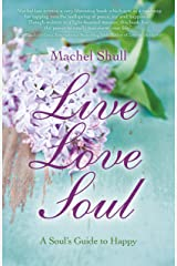 Live Love Soul: A Soul's Guide to Happy Paperback