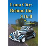 Luna City Behind the 8 Ball (Chronicles of Luna City)