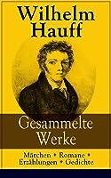 Gesammelte Werke: Märchen + Romane +