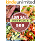 Low Salt Diet Plan and Cookbook: 500 Delicious & Easy Simple Low Salt Diet Recipes - 28 Days Meal Plan - Heal Your Body…