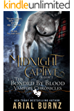 Midnight Captive: Vampire Romance Series for Adults (Bonded By Blood Vampire Chronicles Book 2)