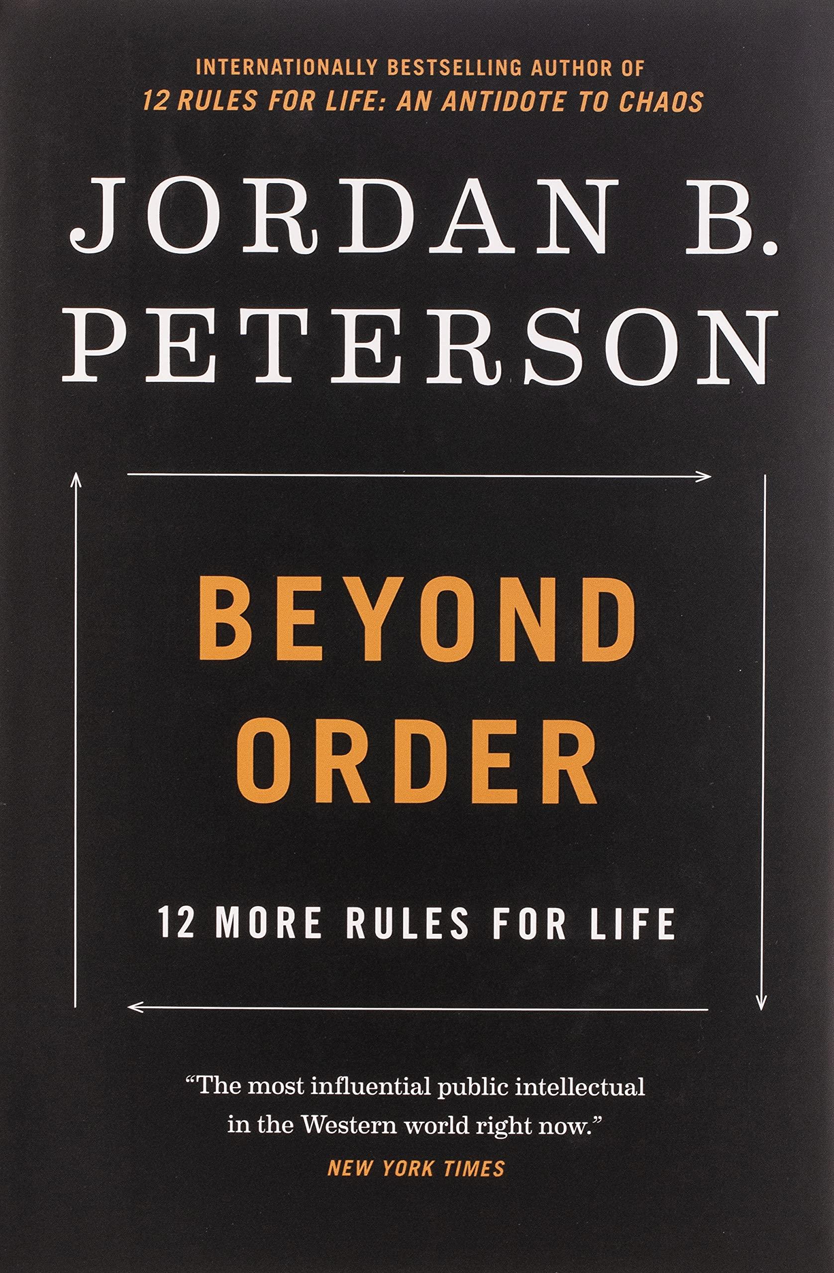 Beyond Order: 12 More Rules for Life - Peterson, Jordan B