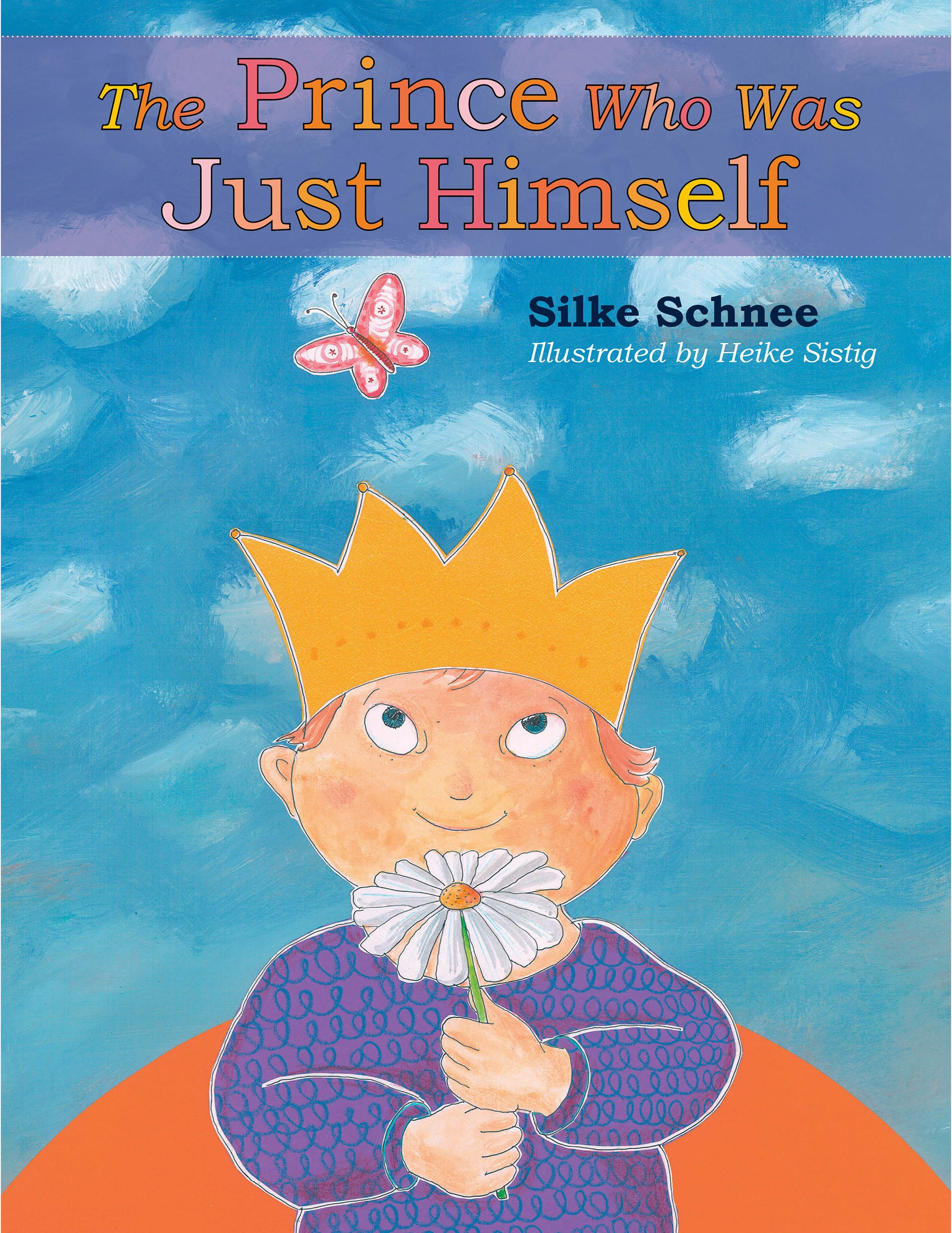 The Prince Who Was Just Himself (A Prince Noah Book)