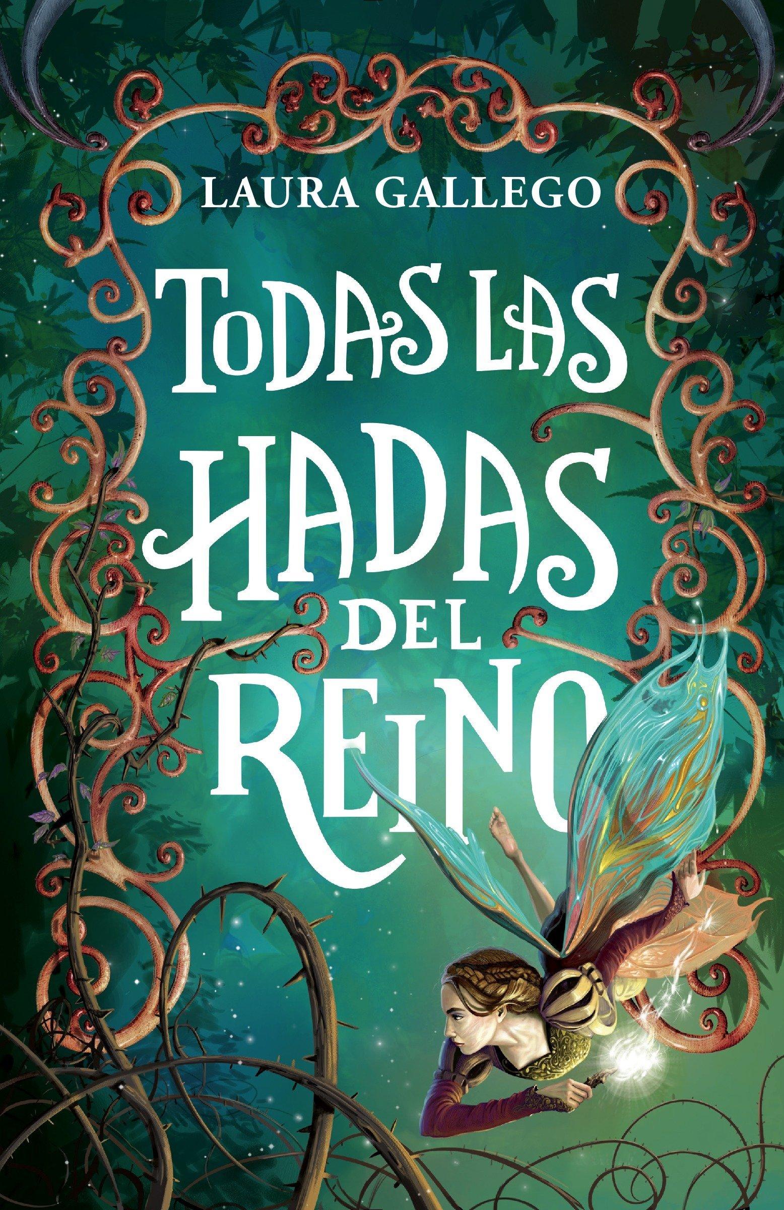 Todas Las Hadas del Reino Tapa blanda – 12 may 2015 Laura Gallego RANDOM HOUSE ESPANOL 1101912510 Fairy godmothers