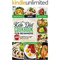 The Super Easy Keto Diet Cookbook for Beginners: 600 5-Ingredients Ketogenic Recipes that Busy and Novice can cook| 2 Weeks Keto Meal Plan | Loose Up to 18 Pounds (Easy Cooking)