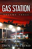 Tales from the Gas Station: Volume Three
