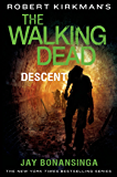 Robert Kirkman's The Walking Dead: Descent (The Walking Dead Series Book 5)