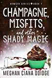 Champagne, Misfits, and Other Shady Magic (Dowser Book 7)