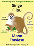 Conte Bilingue en Espagnol et Français : Singe Filou aide M. Charpentier - Mono Travieso ayuda al Sr. Carpintero (Apprendre l'espagnol t. 1)