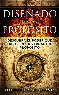 Diseñado con un proposito: Descubra el poder que existe en un verdadero proposito (Spanish