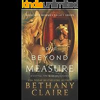 Love Beyond Measure (A Scottish, Time Travel Romance): Book 4 (Morna's Legacy Series)