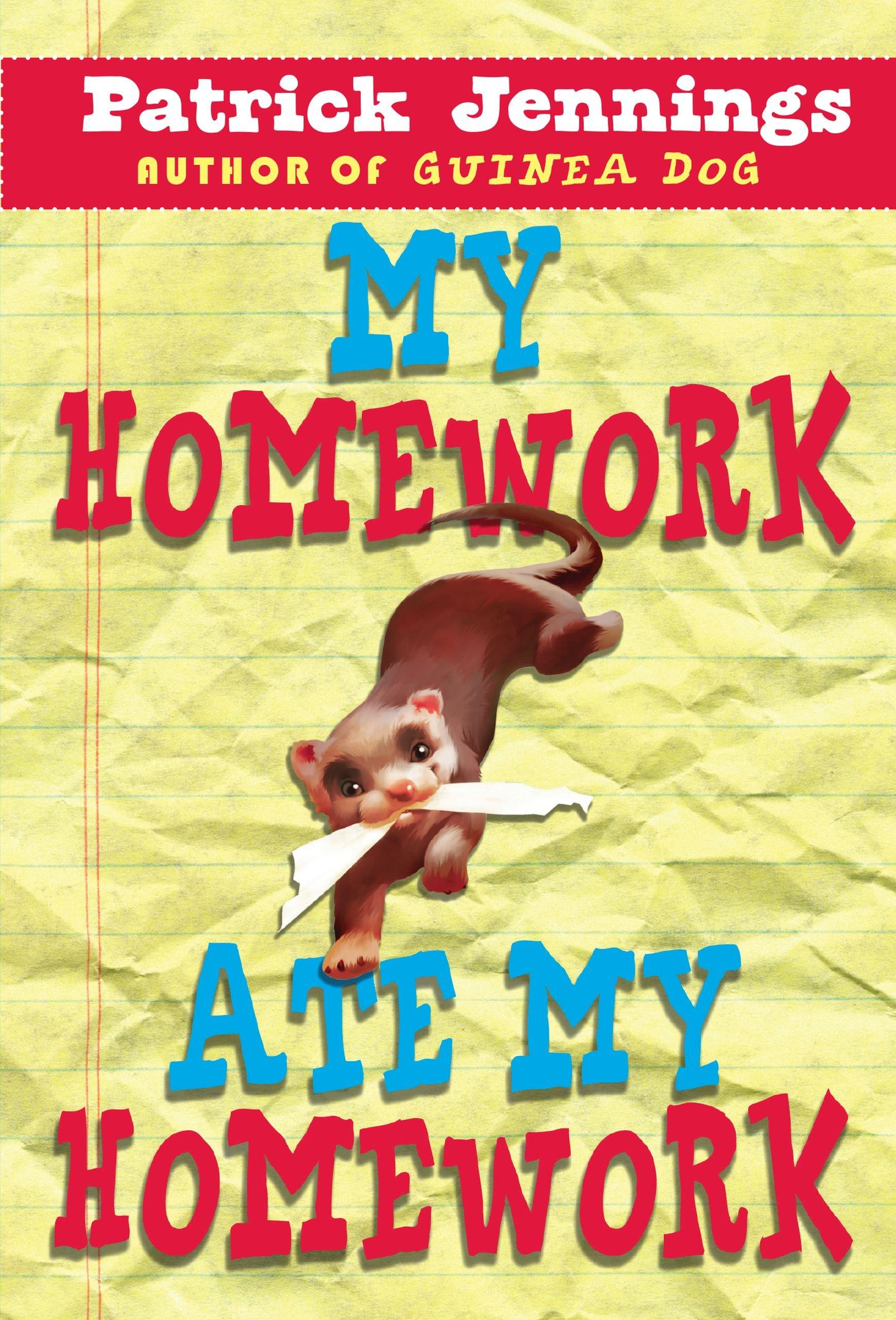 My Homework Ate My Homework: Patrick Jennings: 9781606845066: Amazon.com:  Books