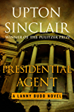 Presidential Agent (The Lanny Budd Novels)